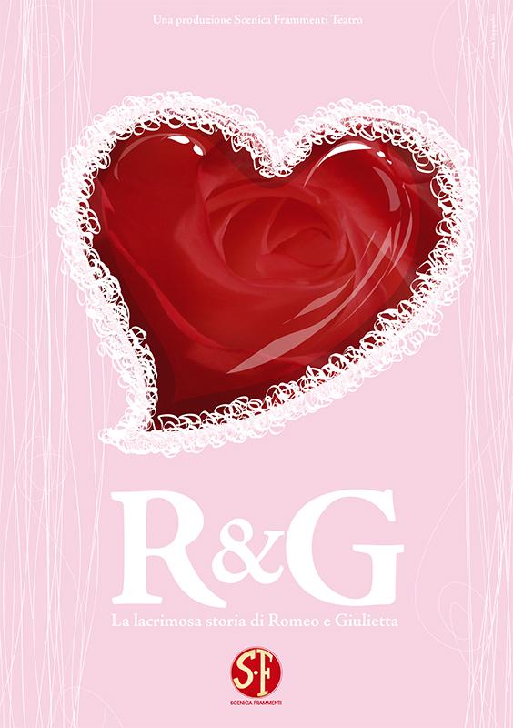 R&G La lacrimosa storia di Romeo e Giulietta