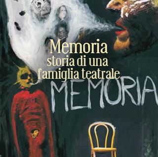 Memoria. Storia di una famiglia teatrale @ Scenica Frammenti